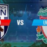 Prediksi Pertandingan Sepakbola Liga Inggris West Brom VS Liverpool